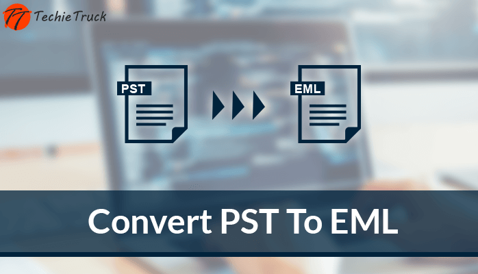 Convert PST To EML Free: Follow Step By Step Manual Process