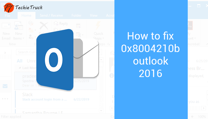 How to fix Outlook error 0x8004210b
