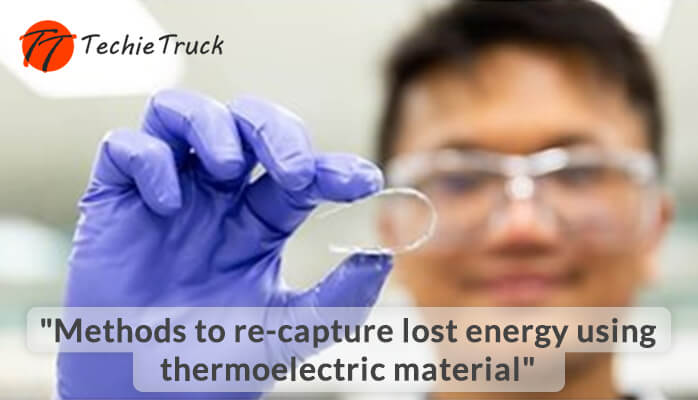 Methods to re-capture lost energy using thermoelectric material