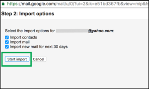 move yahoo mail to gmail - Start import (Import Contacts, Import mail, import new mail for the next 30 days)
