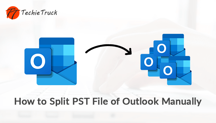 How to Split PST File of Outlook 2019/2013/2010/2016 Manually