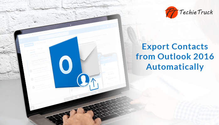 How to Export Contacts from Outlook 2016 Automatically?