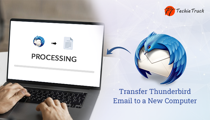 Best Techniques to Transfer Thunderbird Email to a New Computer